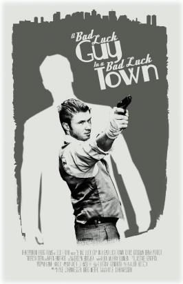 A Bad Luck Guy... Promotional Poster (Photo courtesy of Justine Gendron)